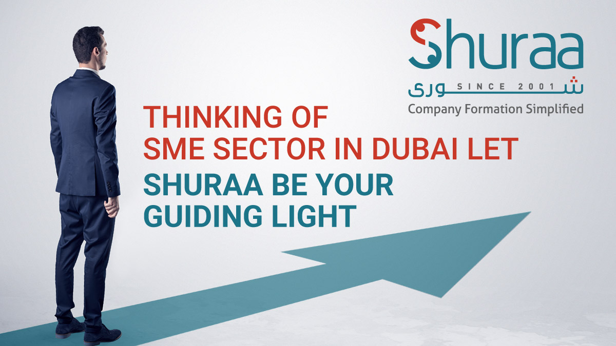 Thinking of SME sector in Dubai Let Shuraa be your guiding light