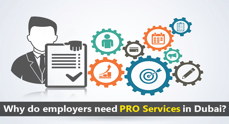 Why do employers need PRO services in Dubai?