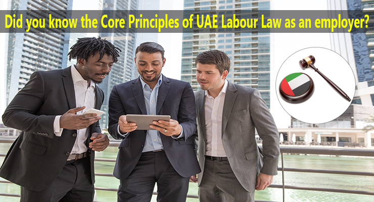 Did you know the Core Principles of UAE Labour Law as an employer?