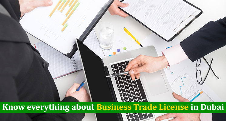 Know everything about Business Trade License in Dubai