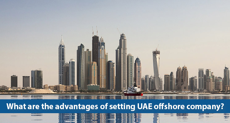 What are the advantages of setting UAE offshore company?