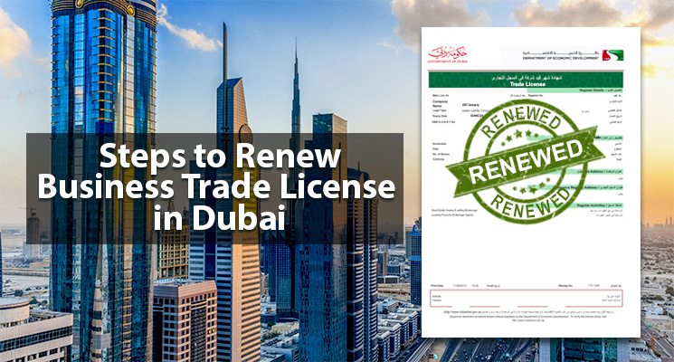 Steps to Renew Business Trade License in Dubai