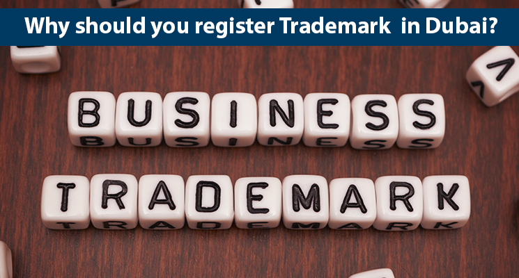 Why should you register Trademark in Dubai
