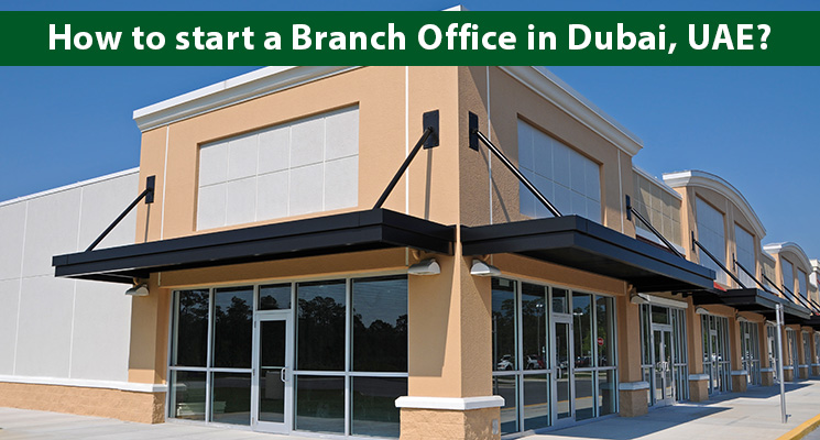 How to start a branch office in Dubai UAE?