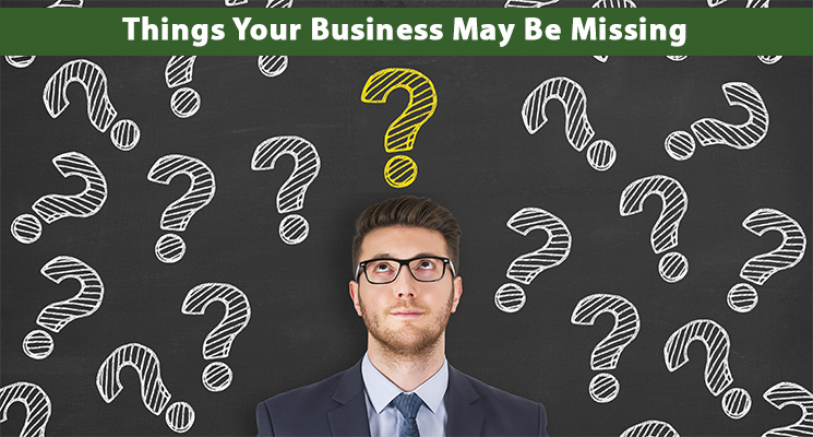Things Your Business May Be Missing
