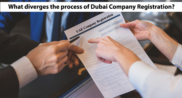 What diverges the process of Dubai Company Registration?