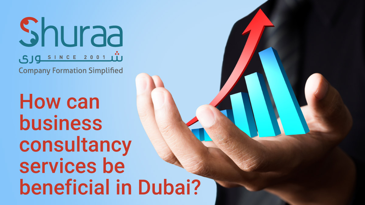 How can business consultancy services be beneficial in Dubai