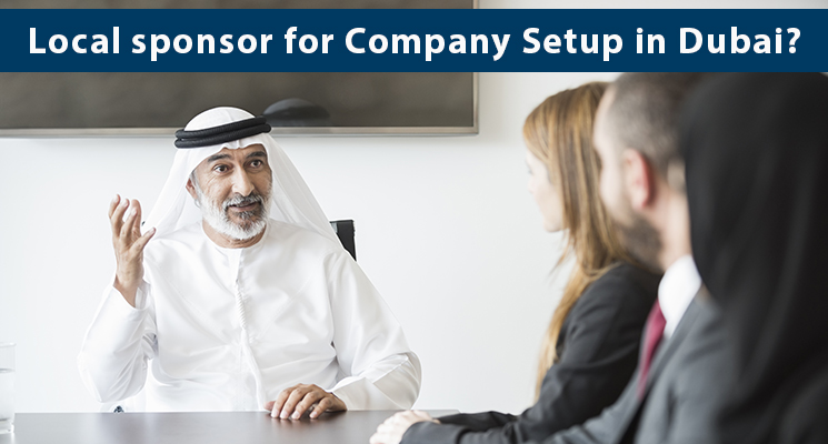 Why do I need a local sponsor in Dubai for company setup?