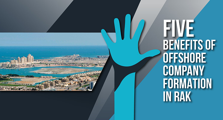 Five benefits of offshore company formation in RAK