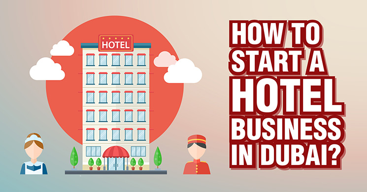 How to start a hotel business in Dubai