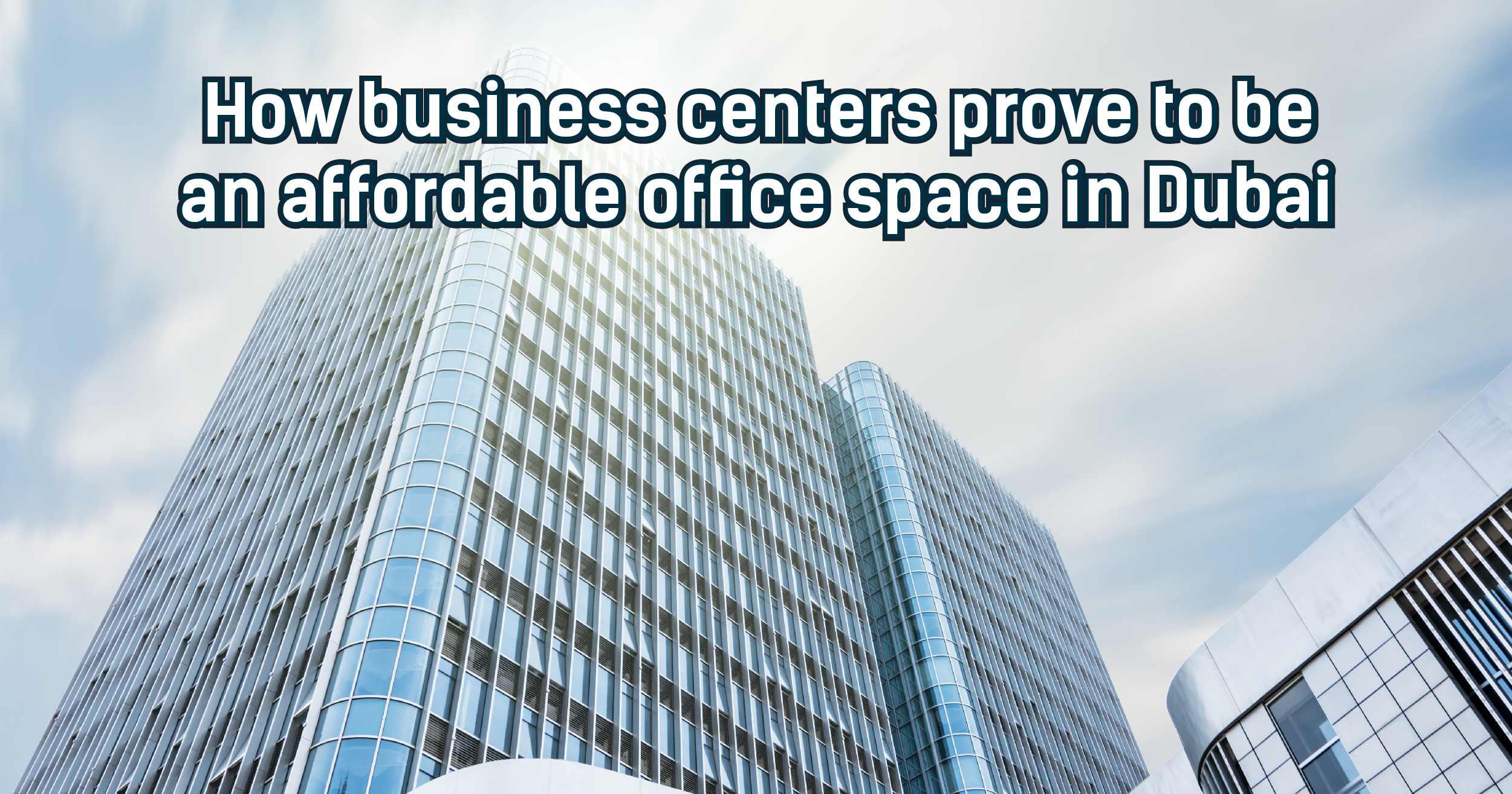 How business centers prove to be an affordable office space in Dubai?