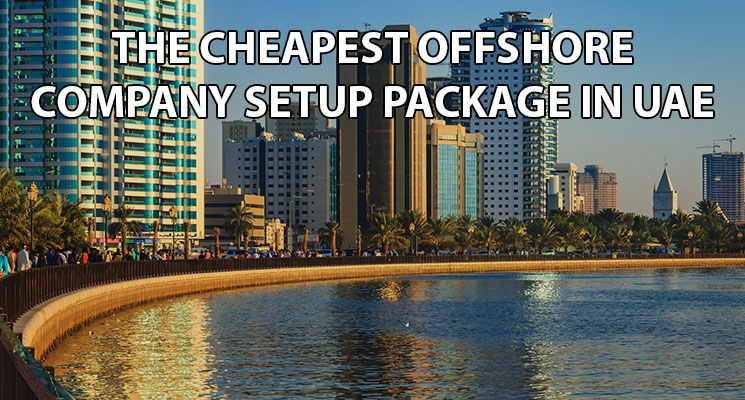 The cheapest offshore company setup package in UAE