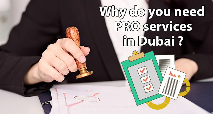 Why do you need PRO services in Dubai?