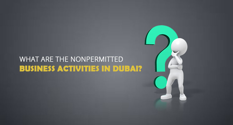 What are the nonpermitted Business activities in Dubai?