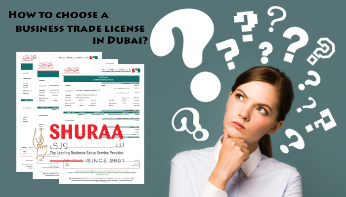 How to choose a business trade license in Dubai?