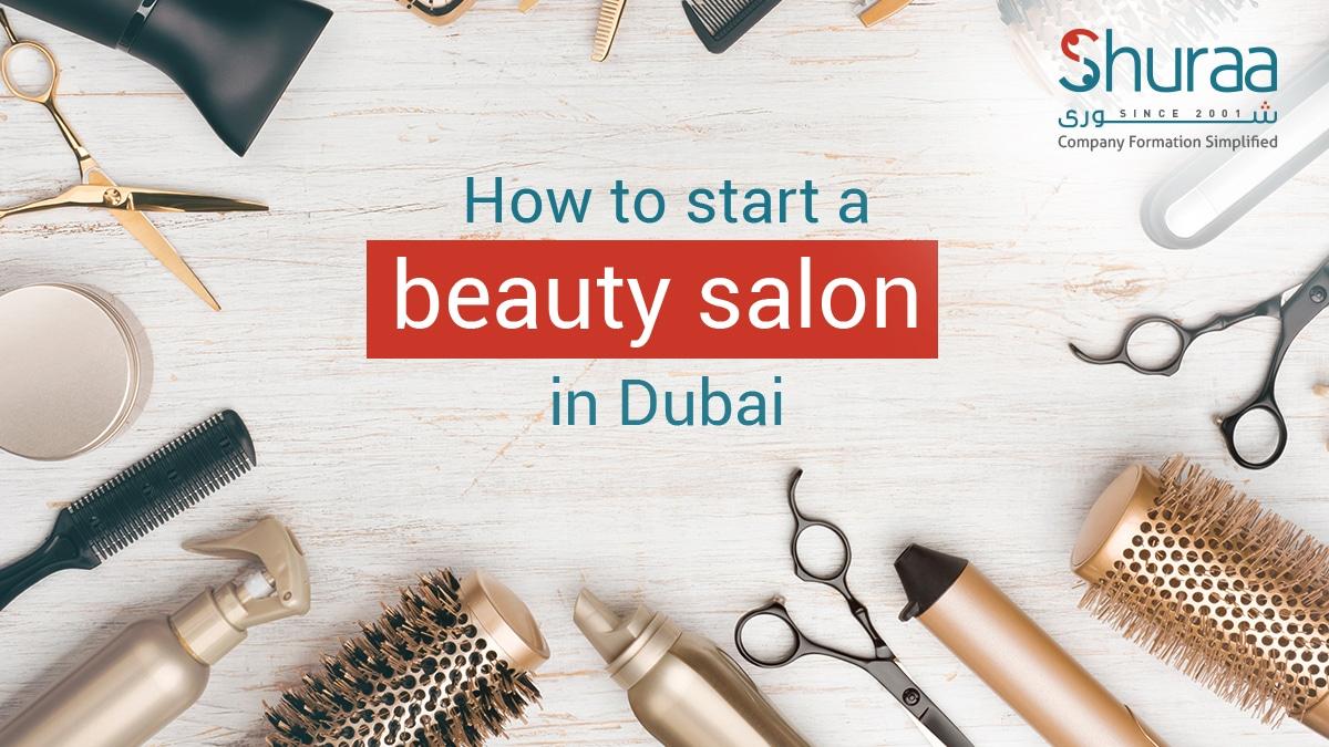 How to start a beauty salon in Dubai?