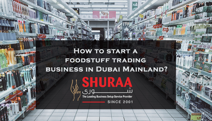 foodstuff trading business setup in dubai