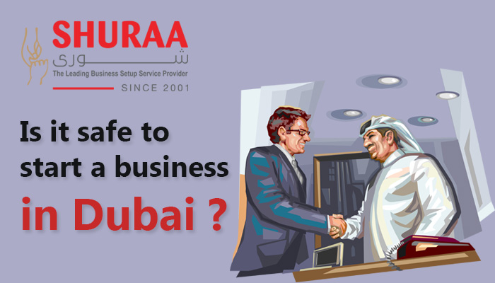 Is it safe to start a business in Dubai?