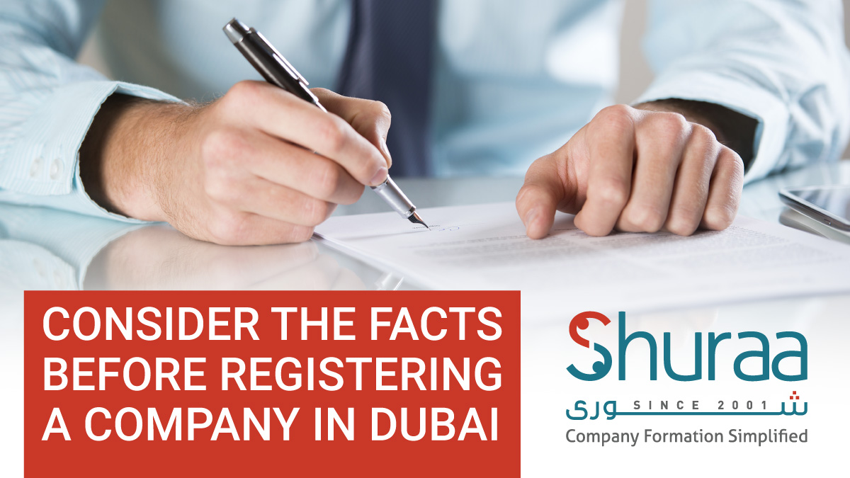 Consider the facts before registering a company in Dubai