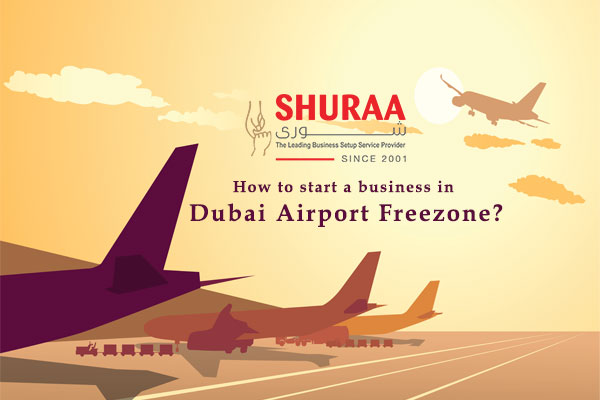 How to start a business in Dubai Airport Freezone?
