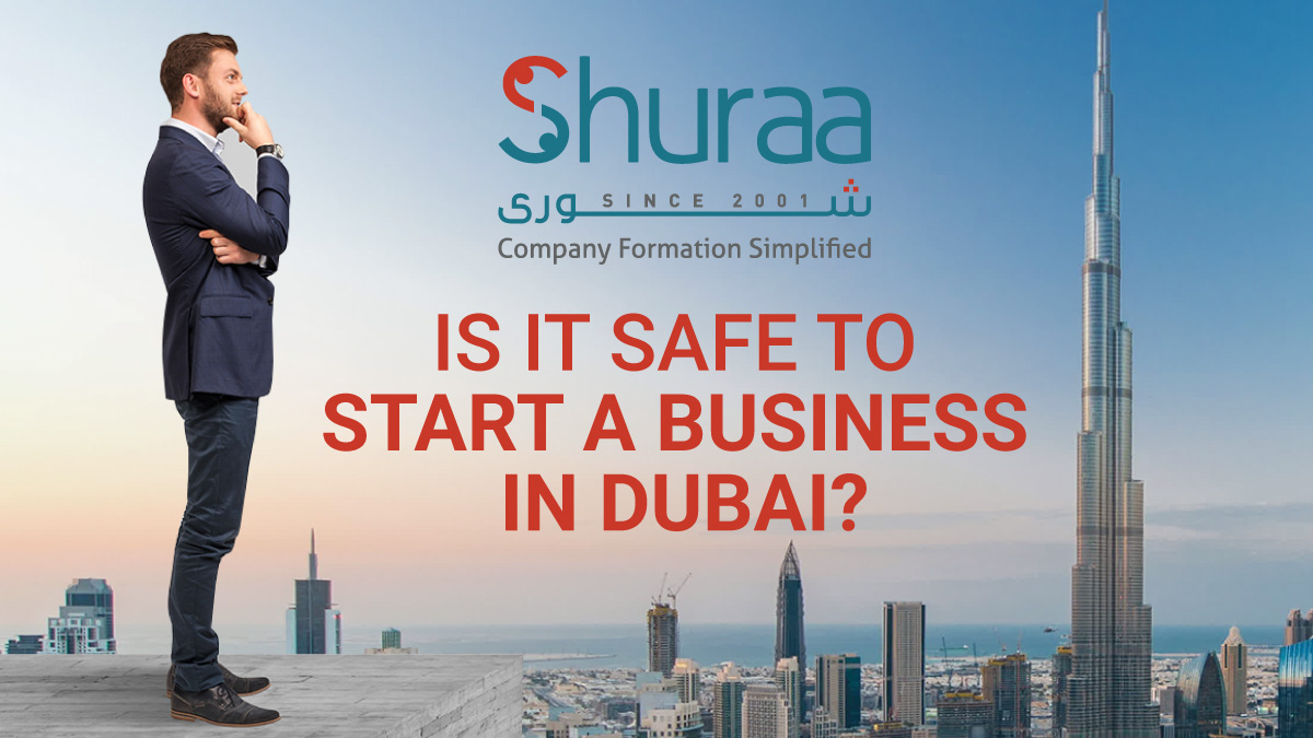Is it safe to start a business in Dubai