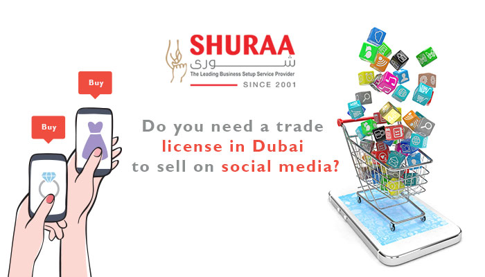 Do you need a trade license in Dubai to sell on social media?