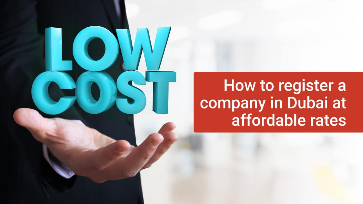 How to get your company registered in Dubai at a low cost