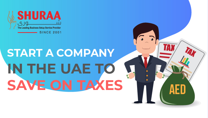 Start a company in the UAE to save on taxes