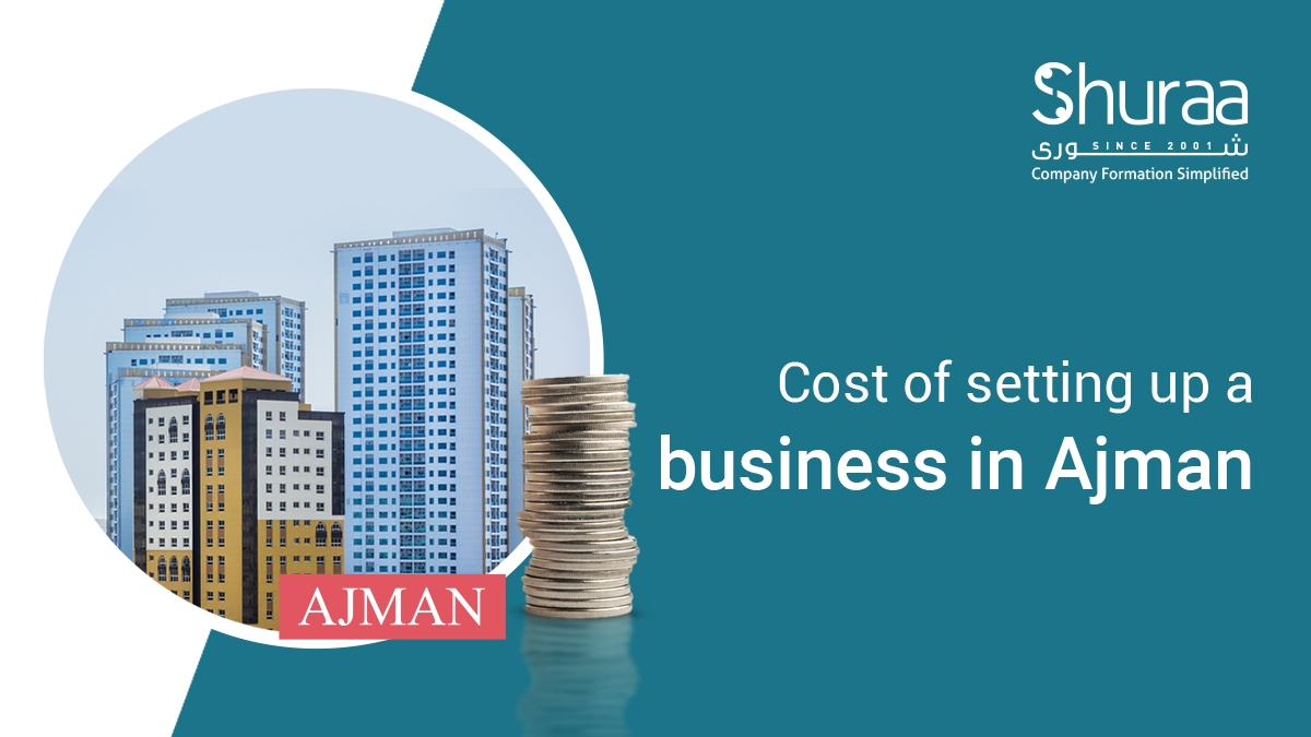 Cost of Setting up business in ajman