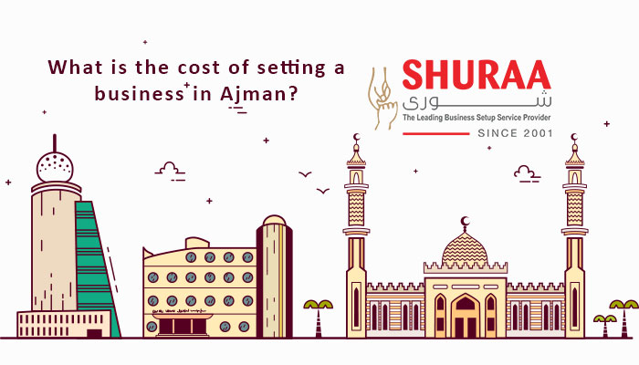 What is the cost of setting a business in Ajman? - Shuraa