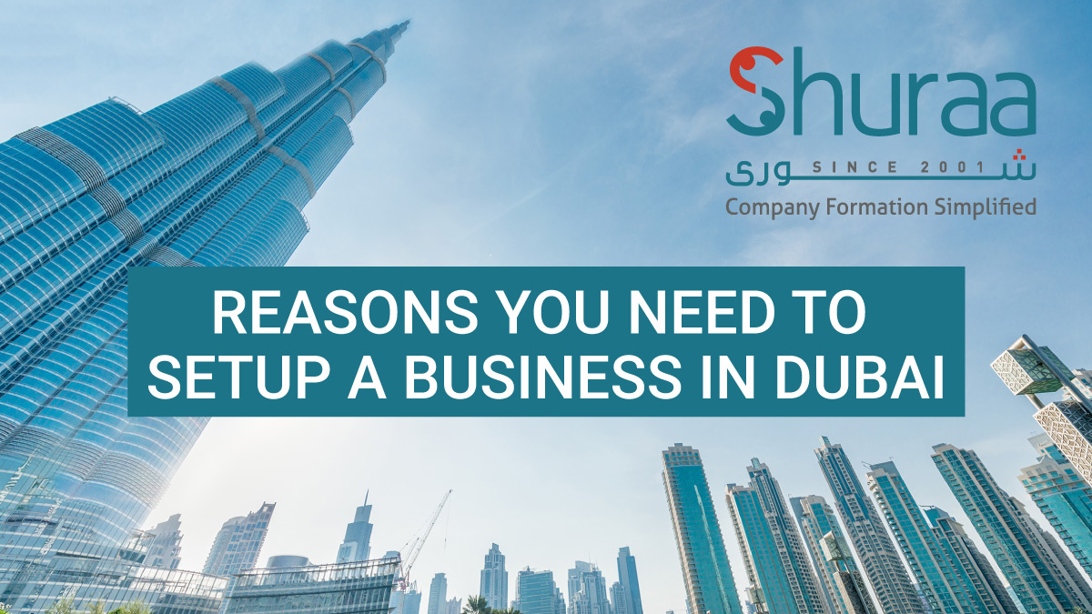Reasons you need to setup a business in Dubai