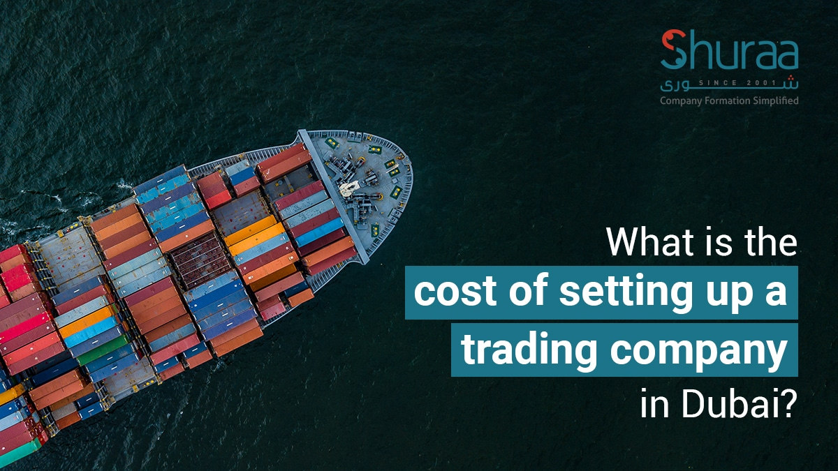 What is the cost of setting up a trading company in Dubai