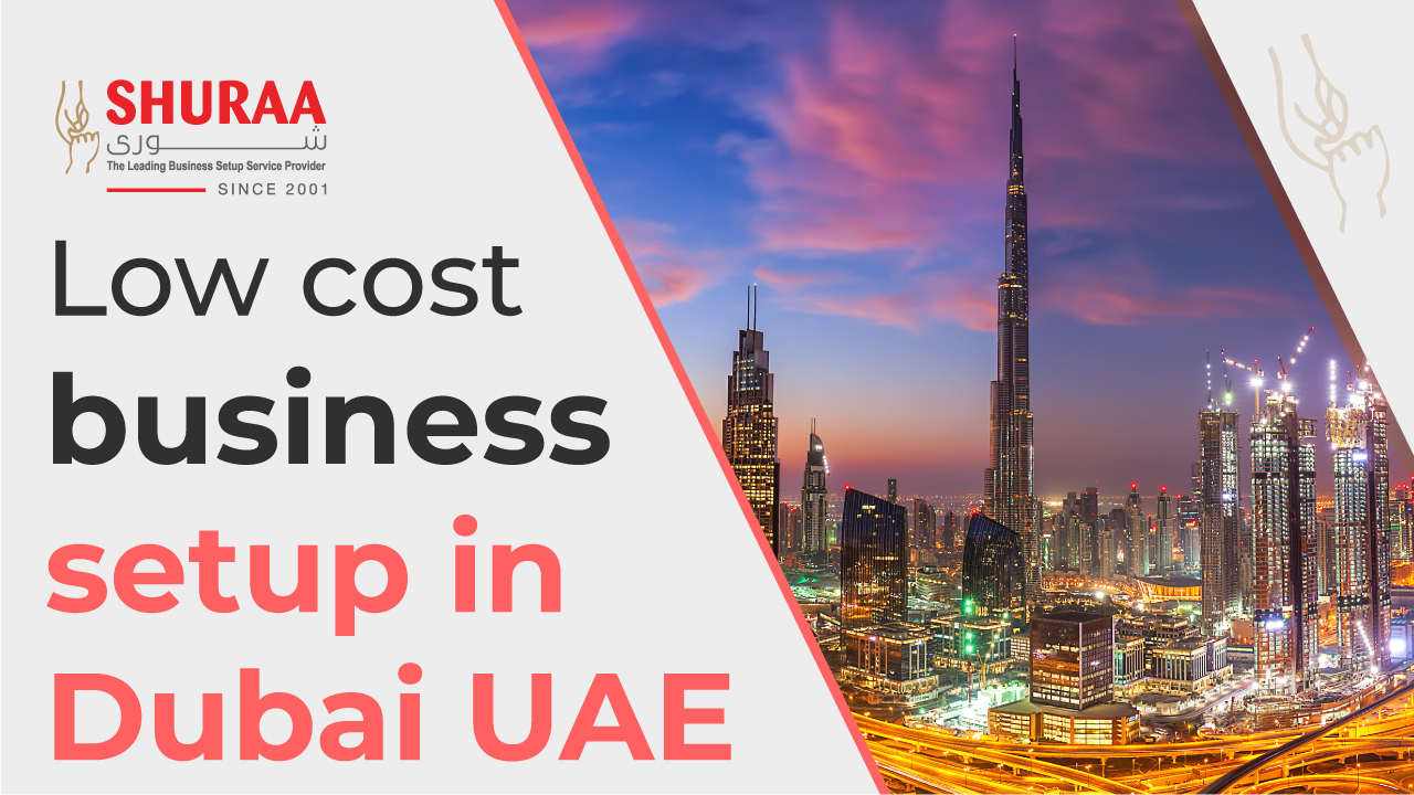 Low cost business setup in Dubai UAE