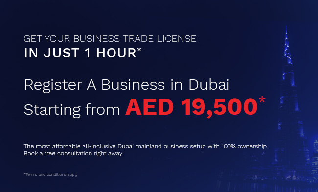Register your business in Dubai starting from AED 19,500*