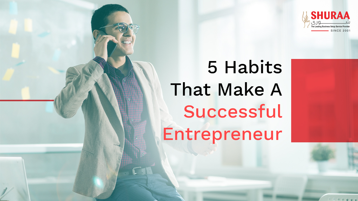 5 Habits That Make A Successful Entrepreneur