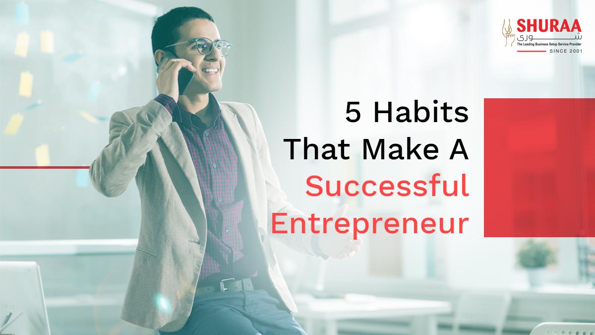 5 Habits That Make A Successful Entrepreneur