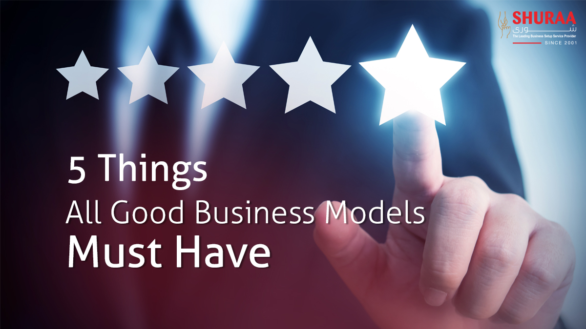 5 Things All Good Business Models Must Have