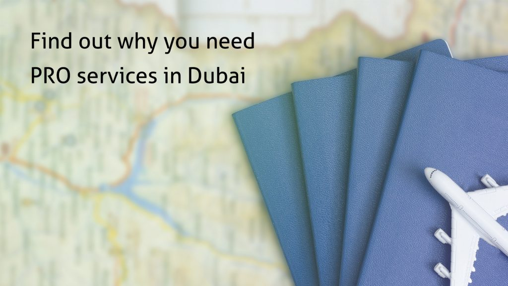 FInd out why you need PRO services in Dubai