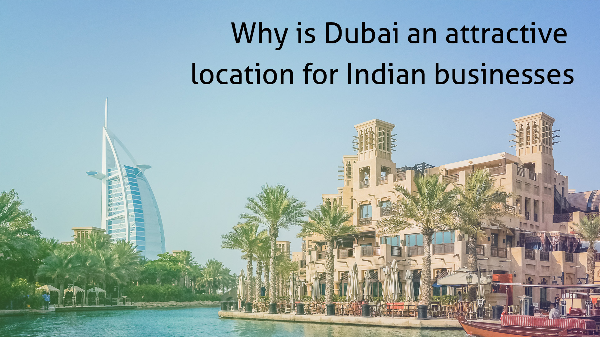 Why is Dubai an attractive location for Indian businesses