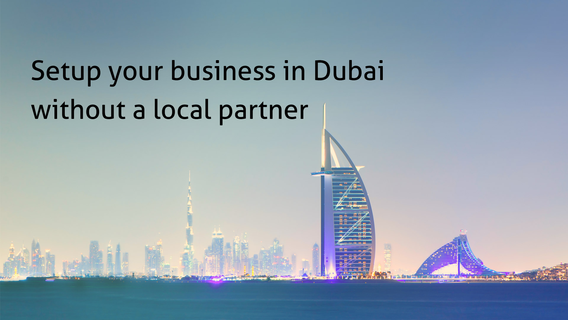 Setup your business in Dubai without a local partner