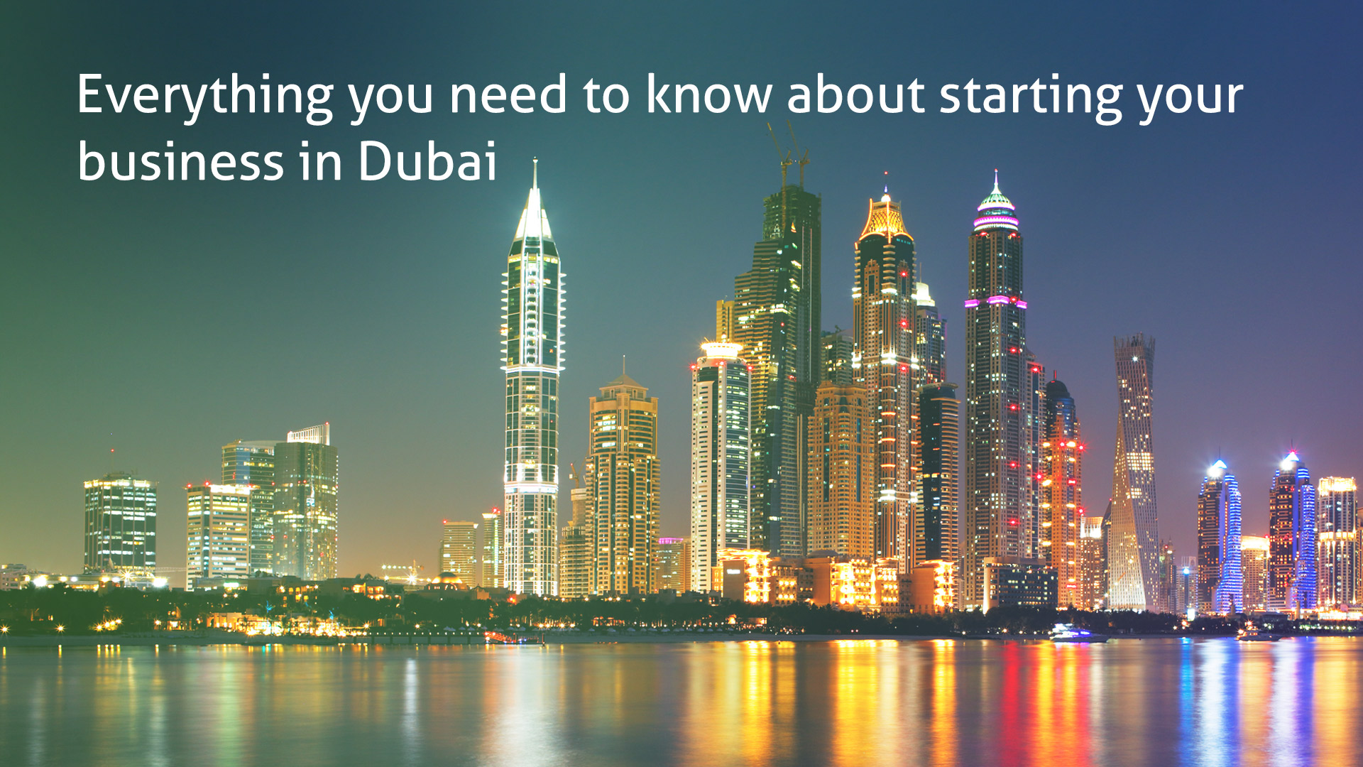 Everything you need to know about starting your business in Dubai