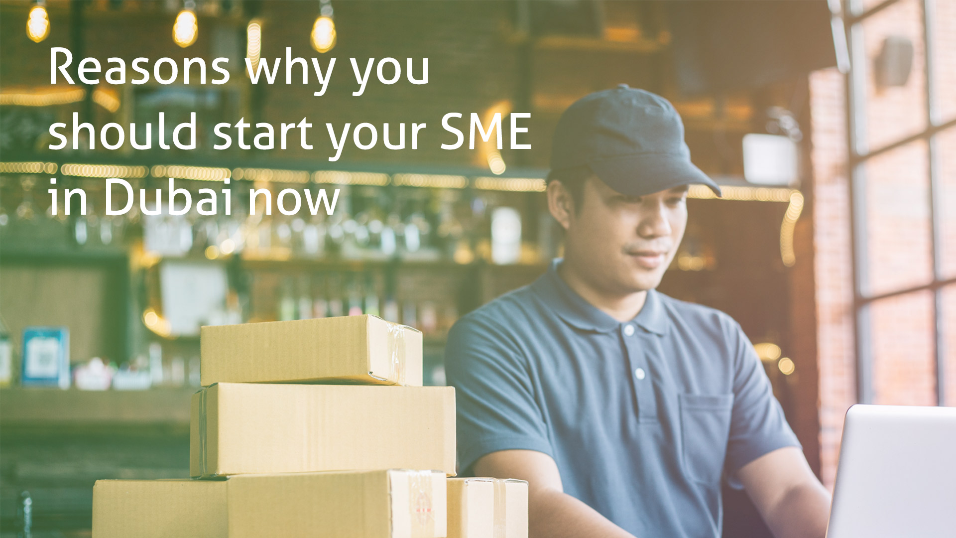 Reasons why you should start your SME in Dubai now