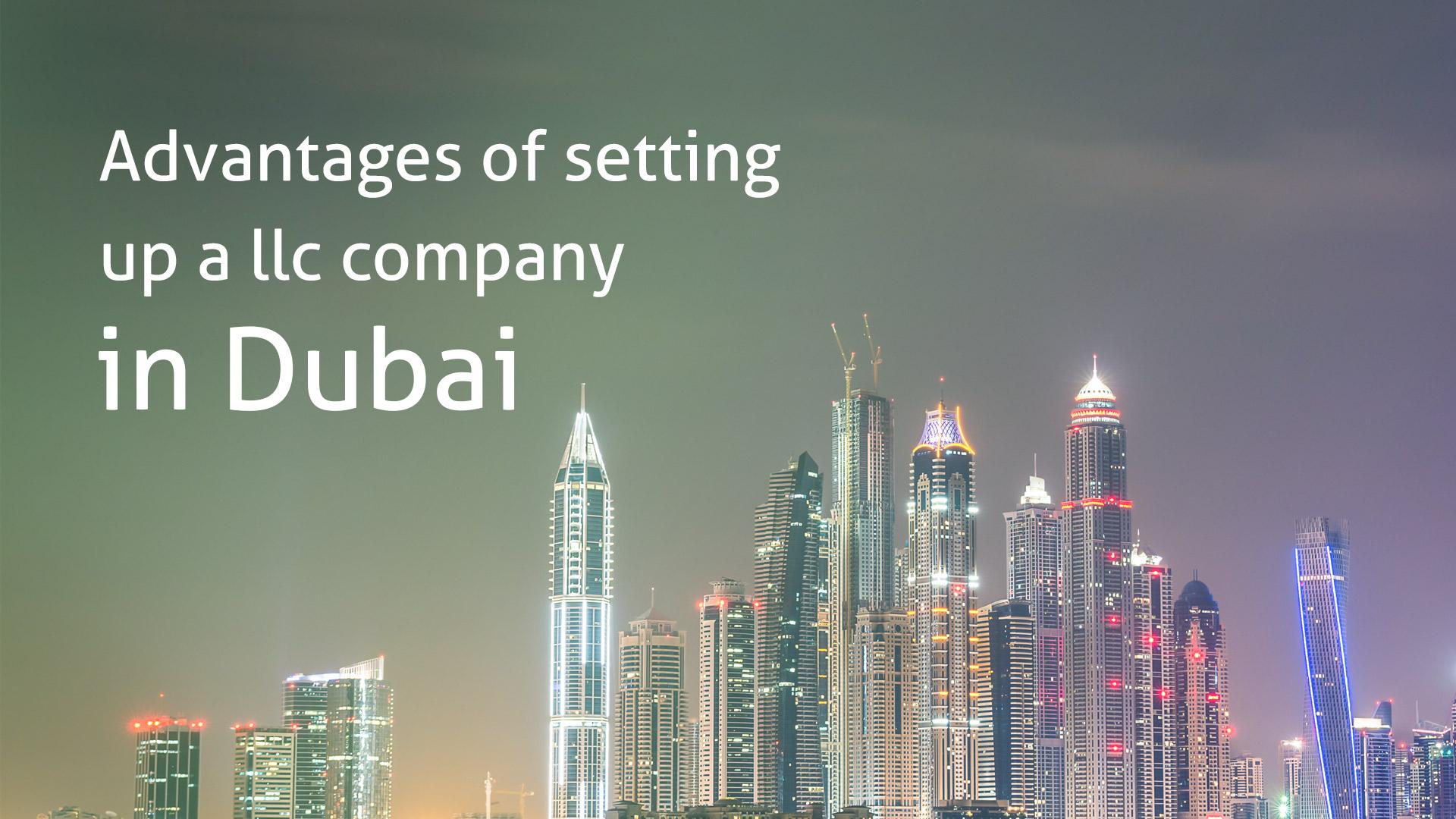 Advantages of setting up a llc company in Dubai