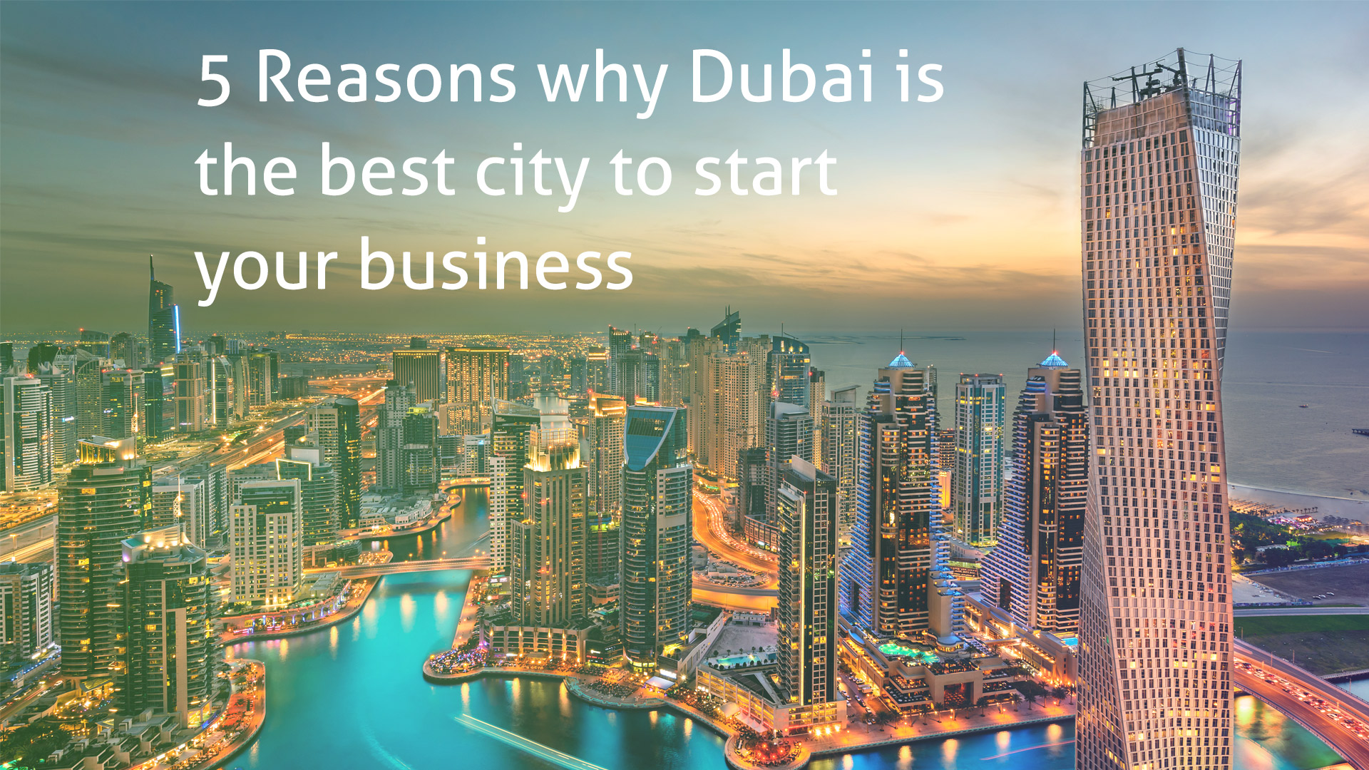 5 Reasons why Dubai is the best city to start your business