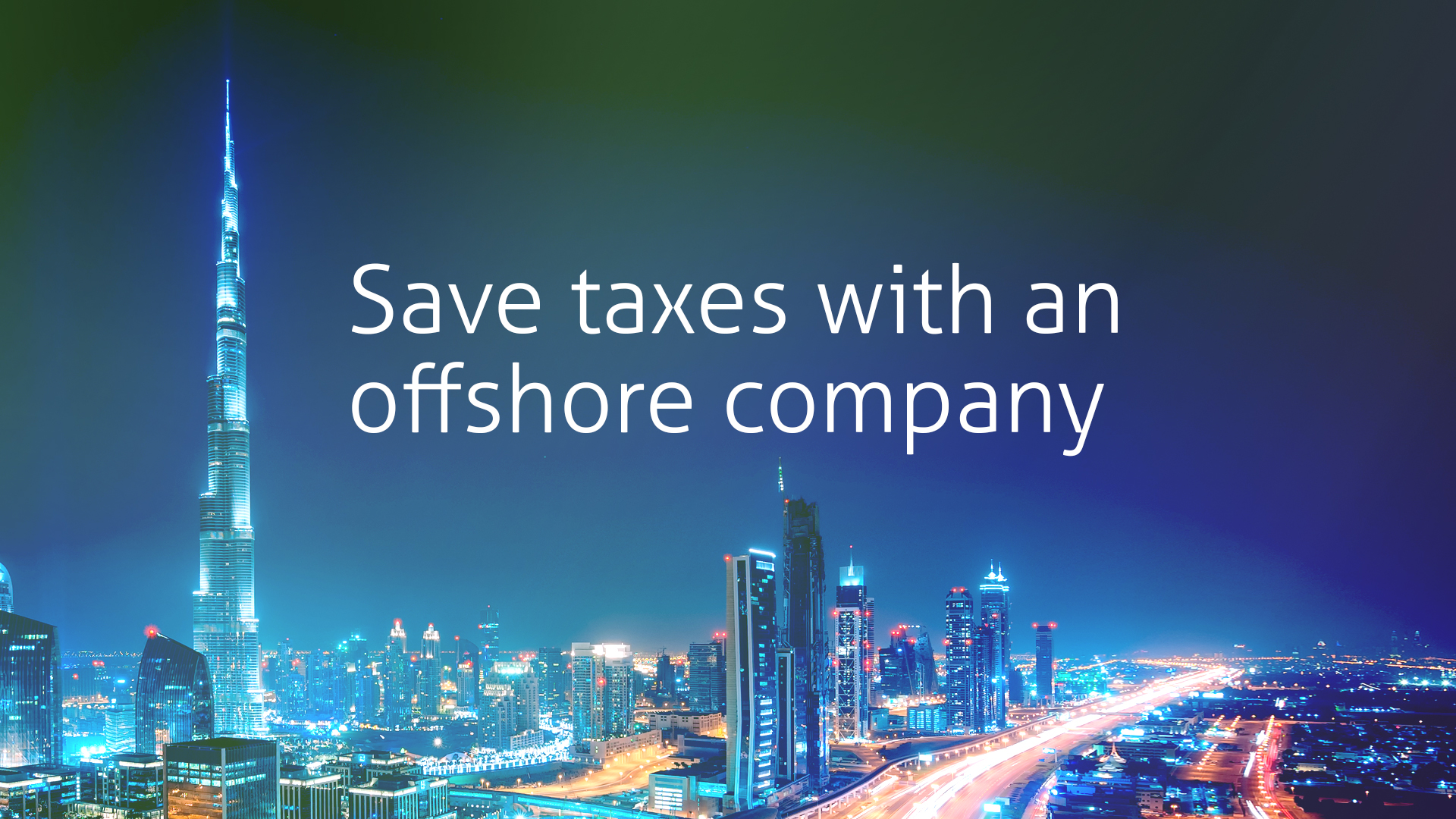 Setup your business in UAE offshore and save your taxes