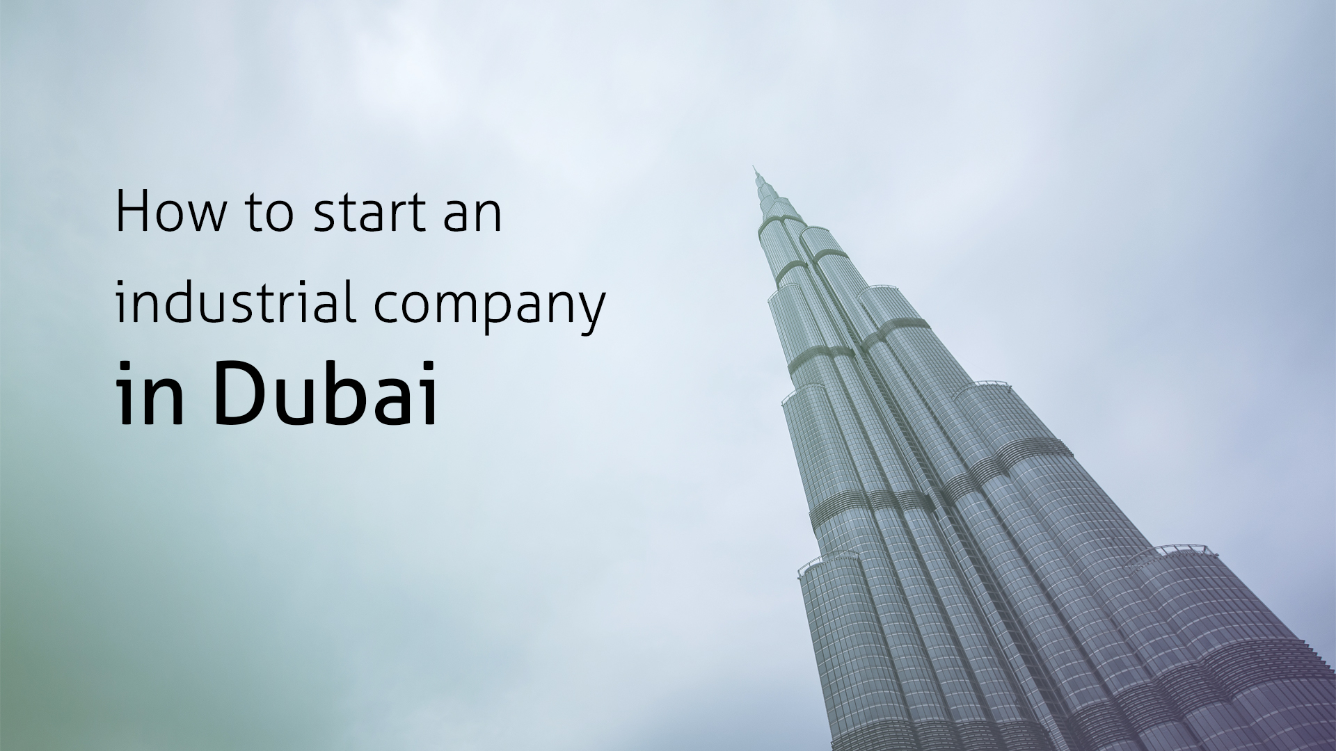 How to stsart your industrial company in Dubai