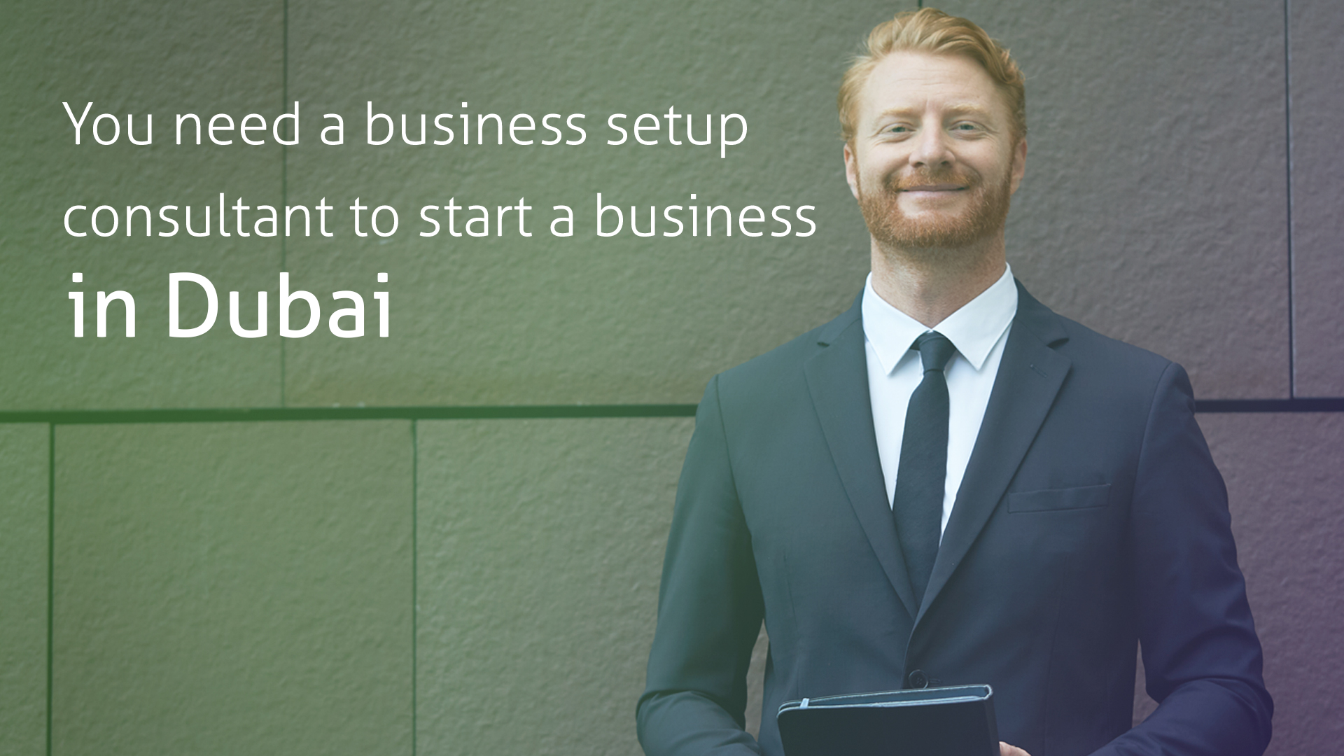 You need business setup consultancy to start your business in Dubai