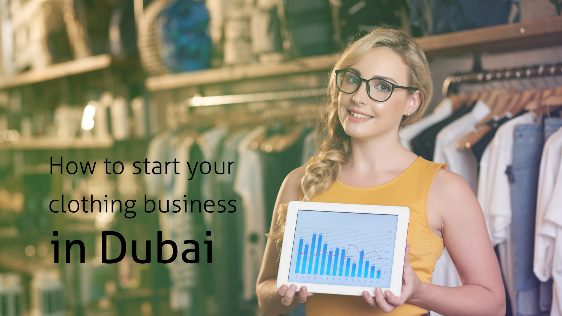 How to start your clothing business in Dubai
