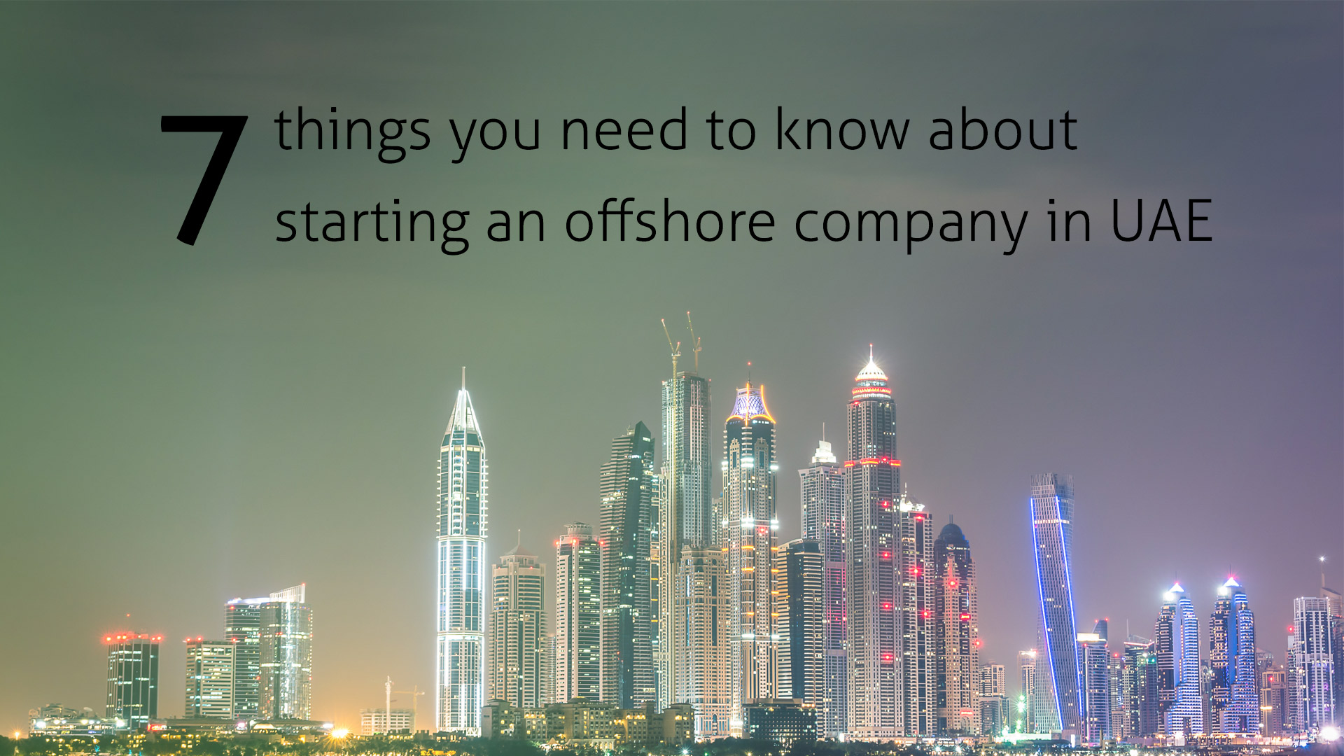 7 things you need to know about starting an offshore company in UAE