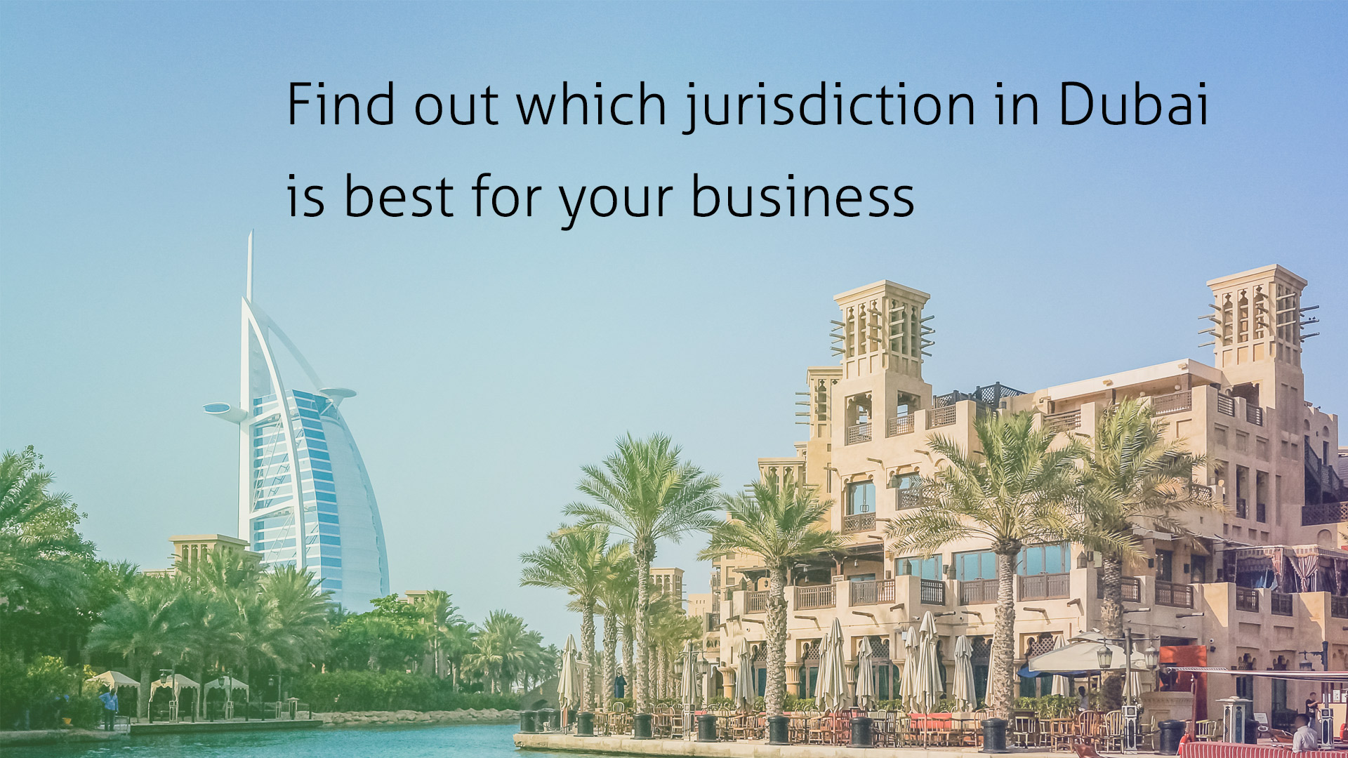 FInd out which jurisdiction is better to start your company in Dubai